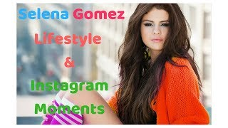 Selena Gomez Lifestyle 2018   Instagram Pictures and Videos   Ep 1