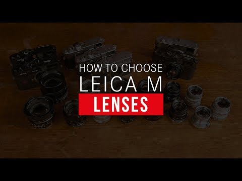 How to Choose Leica M Lenses