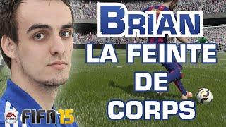 BRIAN FIFA 15 - LES MEILLEURES FEINTES DE CORPS