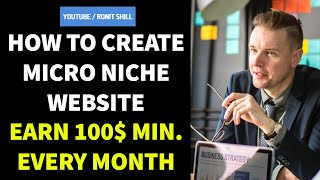 How To Create A Micro Niche Website & Earn Huge Income Online | 100% New Technic | Unlimited Traffic