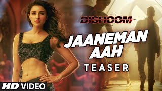 JAANEMAN AAH Video Song (TEASER) | DISHOOM  | Varun Dhawan | Parineeti Chopra