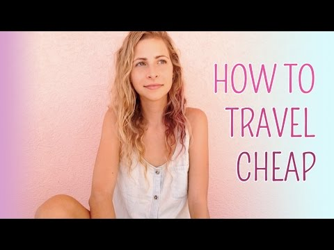 Top 45 Beginner TIPS for How to TRAVEL CHEAP