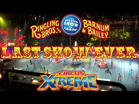Last Ringling Bros. and Barnum & Bailey Circus 2017 - Wilkes barre, PA