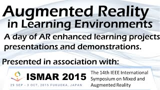 AR in Learning Environments Symposium at ISMAR 2015