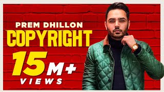 PREM DHILLON | Copyright | Sidhu Moosewala | Snappy | Sukh Sanghera | Latest Punjabi Songs 2021