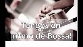 Tangos en ritmo de Bossa Nova! Canta Chony Sacramento