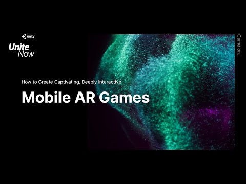 How To Create Captivating, Deeply Interactive Mobile AR Games - Unite Now