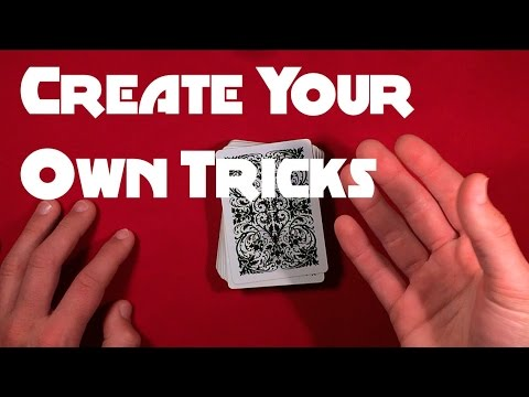 How To Create Your Own Card Tricks!