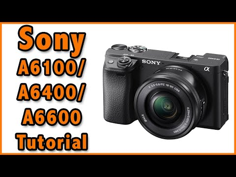 Sony A6400 Training Tutorial Video Overview Manual Video