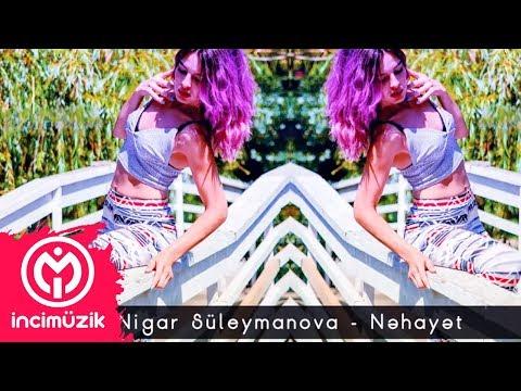 Nigar Suleymanova - Nehayet 2018 #Dinlemeye Deyer