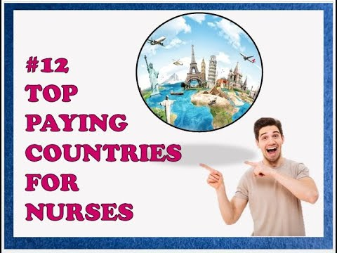 Highest Salary Offering Country For The Nurses   Top 12 Countries For The Nursing Job.