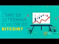 Como se Determina o Valor do Bitcoin?
