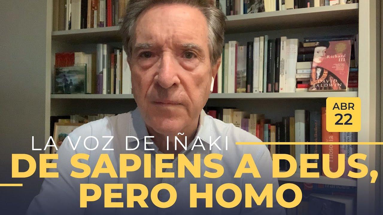 La voz de Iñaki Gabilondo | 22/04/20 | De sapiens a deus, pero homo