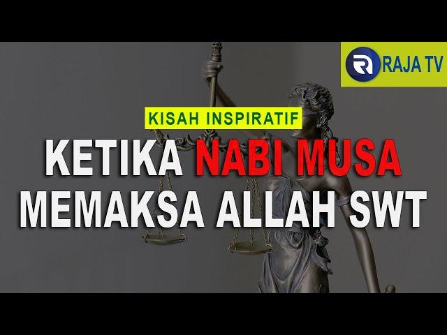Kisah Inspiratif Islami - Ketika Nabi Musa Memaksa Allah