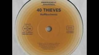 40 Thieves - Huffbochenté