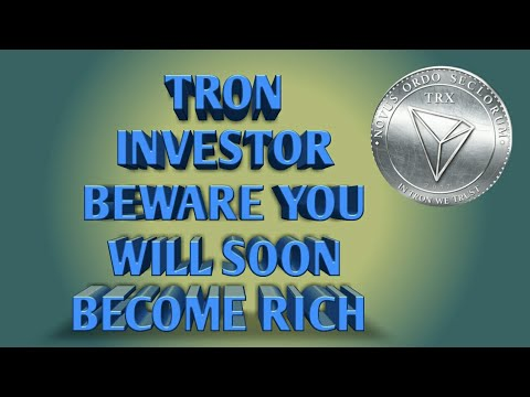 Tron investors will become rich soon