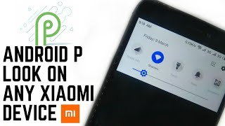Make Your Xiaomi Device Look Like Android P!Redmi Note 4/Redmi 4