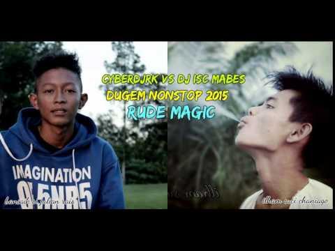 DUGEM NONSTOP 2015 RUDE MAGIC DJ RK [XPRO] VS DJ [ISC MABES]