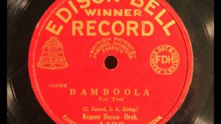 Bamboola - played by the Regent Dance Orch. (Jack Stillman
