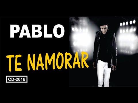Pablo ♪ Te Namorar #Cd-2016