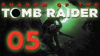Shadow of the TOMB RAIDER | Part 05 - Let's Play