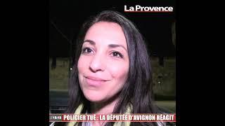 Policier tué à Avignon : la députée de la ville réagit