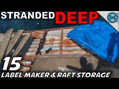 "Stranded Deep -Ep. 15- ""Label Maker & Raft Storage"" -Let's Play Stranded Deep Gameplay-(S5)"