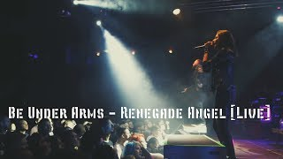 Be Under Arms Renegade Angel Live At Zil Arena 24 10 18