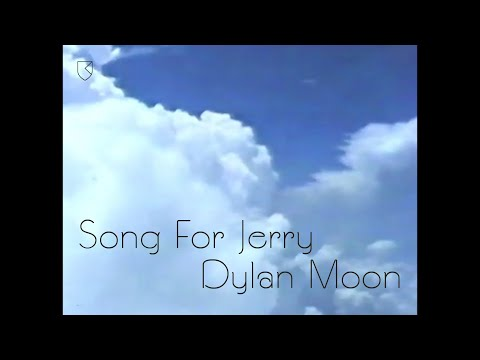 Dylan Moon - Song For Jerry