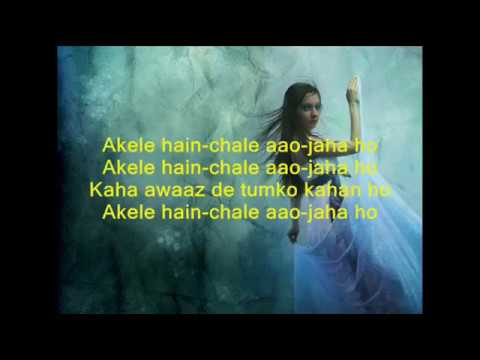 Akele Hain Chale Aao - Raaz - Full Karaoke