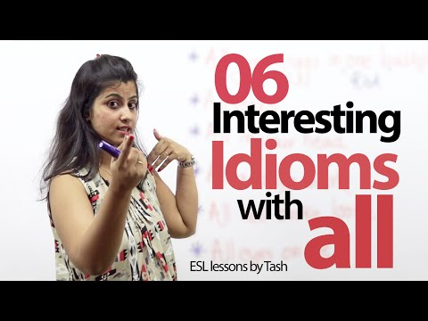 06 idioms with 'ALL' you would like to use in your daily conversation. - Free English lesson