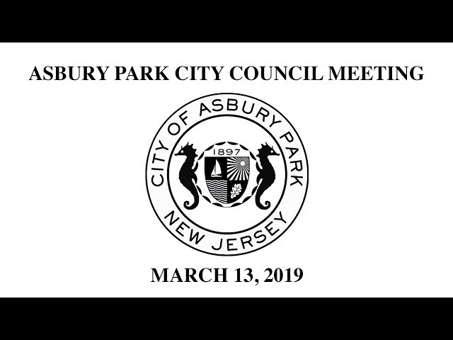Asbury Park City Council Meeting - March 13, 2019