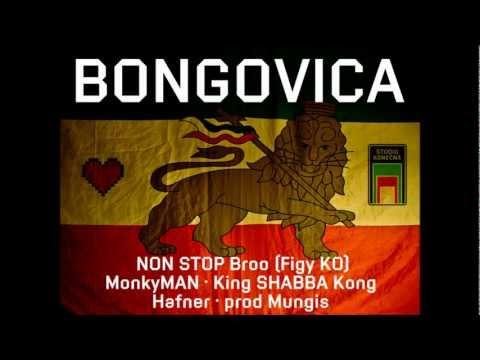 Bongovica - NON STOP Broo (Figy KO), MonkyMan, King SHABBA Kong, Hafner, prod Mugis
