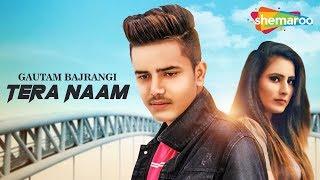 Latest Punjabi Song 2018   Tera Naam   Gautam Bajrangi   New Punjabi Song 2018