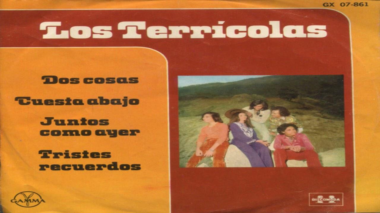 LOS TERRICOLAS - Dos Cosas - Cuesta Abajo - Juntos Como Ayer - Tristes Recuerdos