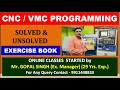 CNC & VMC PROGRAMMING  - SOLVED & UNSOLVED EXERCISE BOOK DETAILS