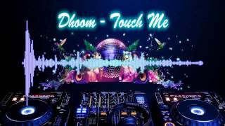 Dhoom - Touch Me - HD