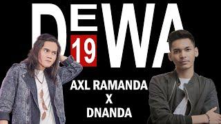 PANGERAN CINTA - DEWA19 (LIVE) AXL RAMANDA feat DNANDA