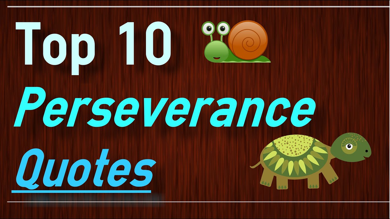 Perseverance Quotes: Top 10 Never Give Up Quotes On
