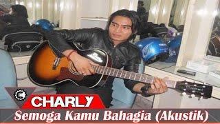 Video Charly Setia Band - Semoga Kamu Bahagia (New Akustik 2015) download MP3, 3GP, MP4, WEBM, AVI, FLV Juni 2018