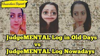 JudgeMENTAL Log in Old Days vs JudgeMENTAL Log Nowadays