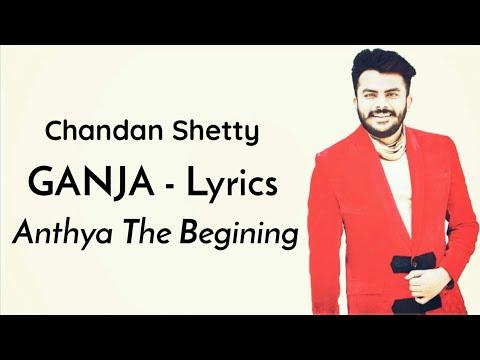 Chandan Shetty - Ganja Song (Lyric Video)   Anthya The Begining  