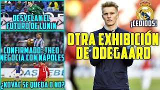 PARTIDAZO DE ODEGAARD: OBJETIVO MADRID | DESVELAN FUTURO LUNIN | THEO NEGOCIA NÁPOLES | JAMES KOVAC