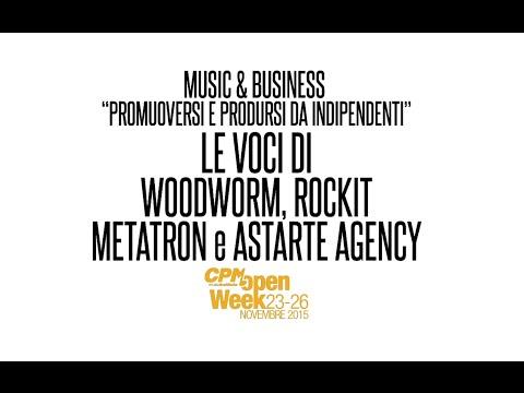 Promuoversi e Prodursi da Indipendenti: Woodworm, Rockit, Metatron, Astarte Agency