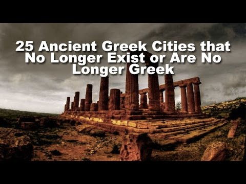 25 Ancient Greek Cities that No Longer Exist or Are No Longe