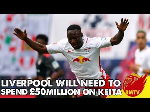 Liverpool Will Need To Spend £50 million On Naby Keita | Daily News LIVE