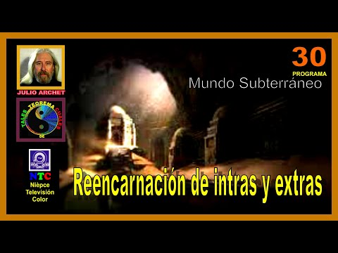 EXTRATERRESTRES E INTRATERRESTRES REENCARNADOS*PROGRAMA 30*TEOREMA DE TALES Y CUALES*JULIO ARCHET