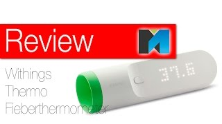 Review: Withings (Nokia) Thermo Fieberthermometer [german]