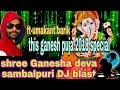 Ganesh puja special shree Ganesha deva DJ song,ft-umakant barik