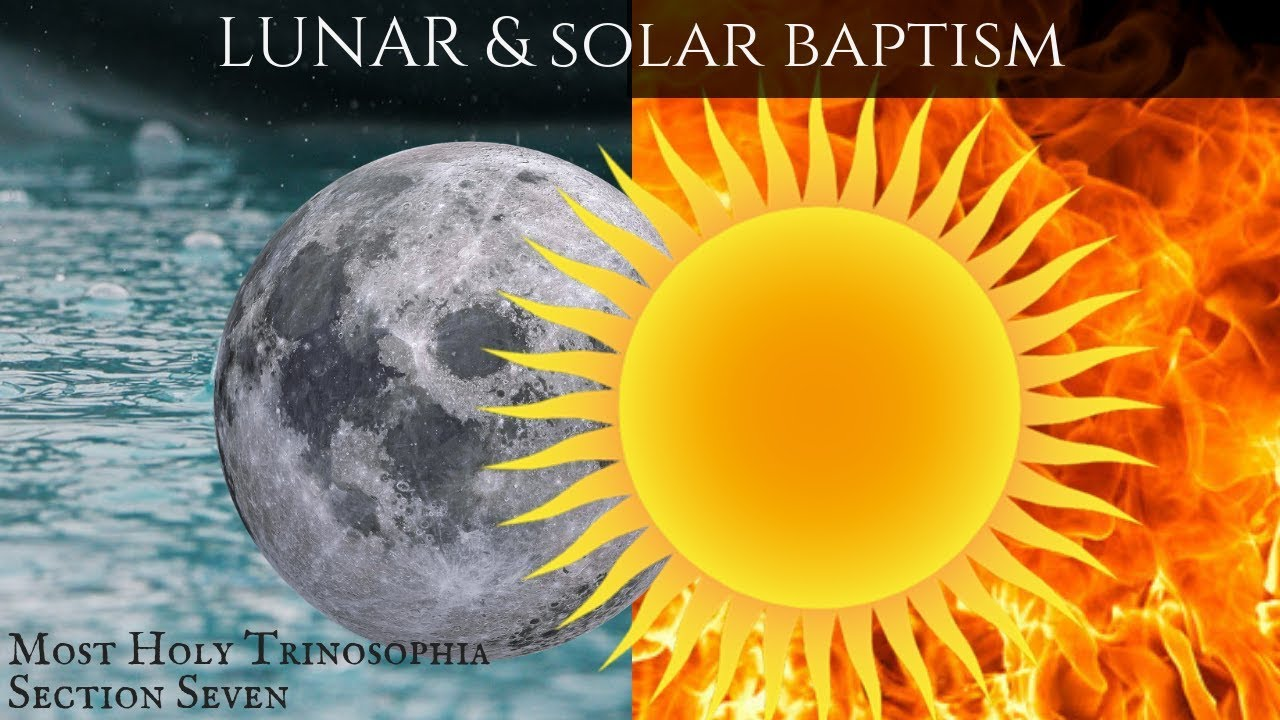 7. Lunar and Solar Baptism - MOST HOLY TRINOSOPHIA